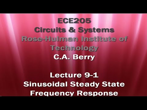 ECE205 Lecture 9-1: Sinusoidal Steady-State Frequency Response