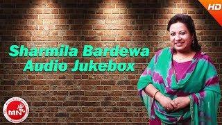 Sharmila Bardewa | Nepali Superhit Songs Audio Jukebox
