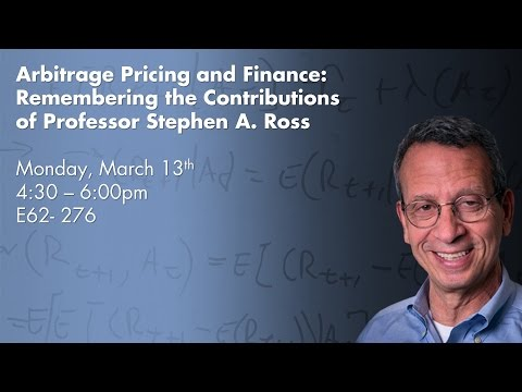 Arbitrage Pricing and Finance: Remembering Professor Stephen A  Ross, March 2017
