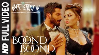 Boond Boond (Full Video Song) | Hate Story 4