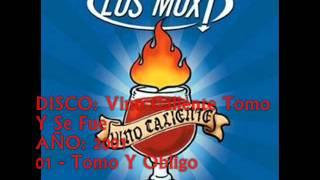 Tomo Y Obligo - LOS MOX!