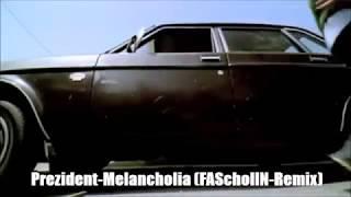 Prezident - Melancholia  [FASchollN-Remix] | [unofficial VIDEO]