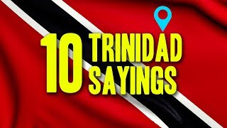 10 Trinidad Sayings and their meaning