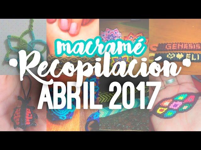 Recopilación Abril 2017 ?? macramé | Tutoriales Temuco