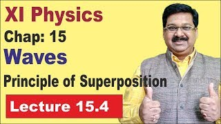 NCERT XI Physics Chap-15.4 | Principle of Superposition | Superposition | Waves |
