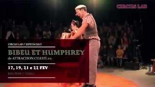 BIBEU ET HUMPHREY Circus Lab