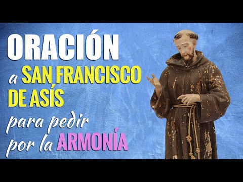 🙏 Oración a San Francisco de Asís por la ARMONÍA Y PAZ 🕊