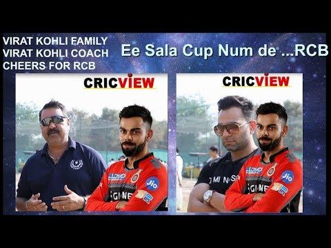 "VIRAT KOHLI Brother Vikas Kohli & his coach Shri Raj Kumar Sharma Cheers RCB - ""Ee Sala Cup Num de """