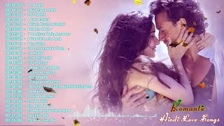 ROMANTIC HINDI LOVE SONGS 2019  - Latest Bollywood Songs Music - BEST HEART TOUCHING SONGS 2019