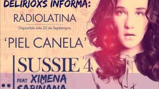 Sussie 4 ft Ximena Sariñana - Piel Canela