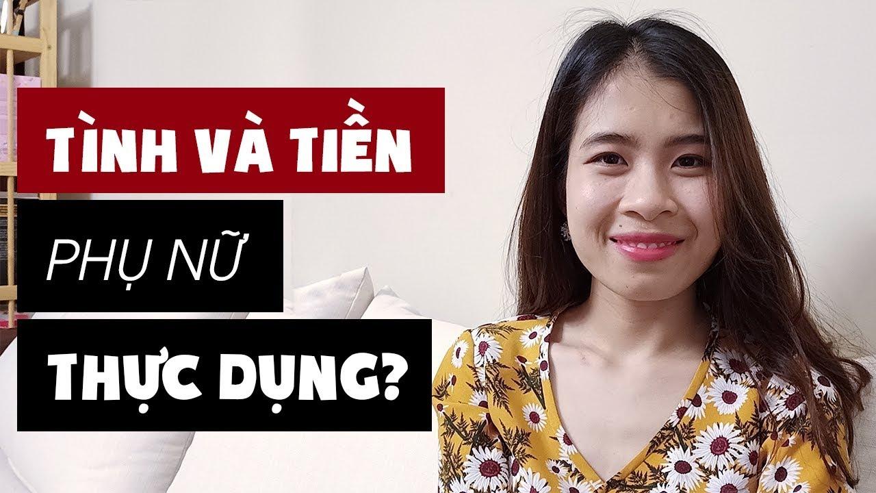 TÌNH VÀ TIỀN, PHỤ NỮ THỰC DỤNG? | Sara Tuệ Linh | Chuyện Yêu Đương