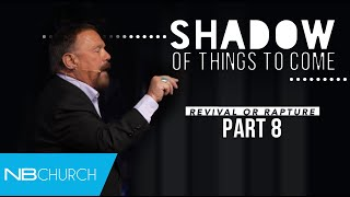 Revival or Rapture | Part 8 - Pastor Larry Huch