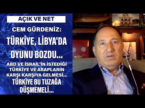 Cem Gürdeniz: Türkiye, Libya'da oyunu bozdu...