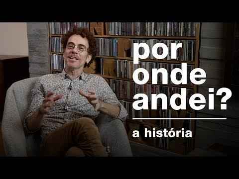 """Nando Reis - A história de """"Por Onde Andei"""""""