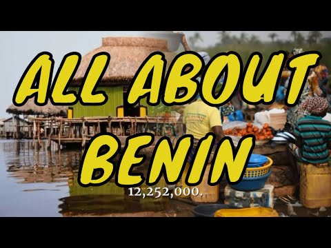 LET'S GET TO KNOW BENIN IN ALL ITS DETAILS