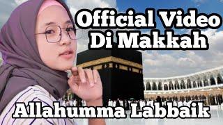 Sedihh ... Nissa Sabyan Allahumma Labbaik Official Video Di Tanah Suci