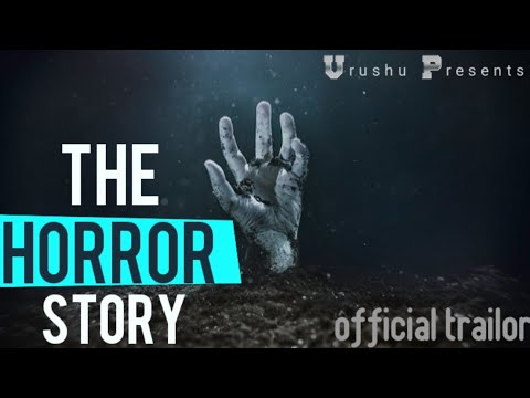 THE HORROR STORY | Official Trailor | By Vrushu |