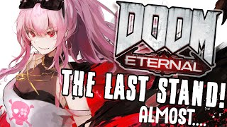 【DOOM ETERNAL #08】The Last Stand... Maybe. Almost. We Are Almost Done.