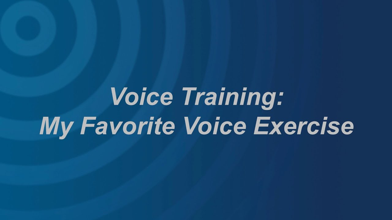 Voice Training: My Favorite Voice Exercise