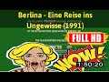 [ [SCHEDULE 0LD M0VI3] ] No.10 @Berlina - Eine Reise ins Ungewisse (1991) #The4168uhuaf