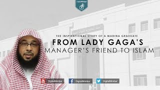 From Lady Gaga's Manager's Friend to Islam   The Inspirational story of a Madina Graduate