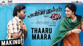 Annanukku Jey | Thaaru Maara Song Making | Dinesh, Mahima Nambiar | Vetrimaaran | Arrol Corelli