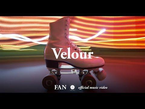 FAN - Velour [OFFICIAL MUSIC VIDEO]