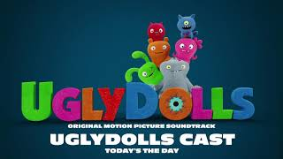 UglyDolls Cast - Today's the Day [Official Visualizer]