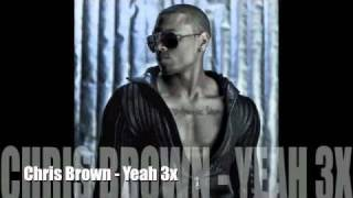 Chris Brown - Yeah 3x [NEW 2010][FULL/NO DJ][Download link inside]