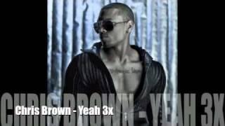 Chris Brown - Yeah 3x [NEW 2010][FULL/NO DJ][Download link inside]