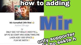 #Mir_azmathali   | Mir azmathli ko kese add kare | Facebook model | top 3 fb model timeline kings
