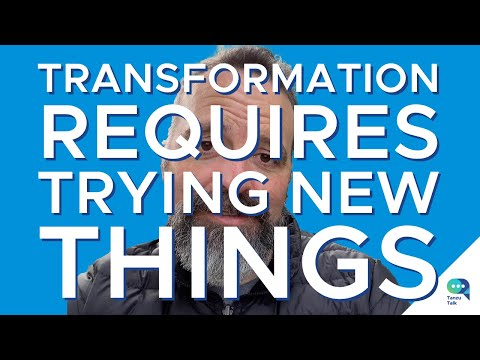 Tanzu Talk: Transformation Requires Trying New Things
