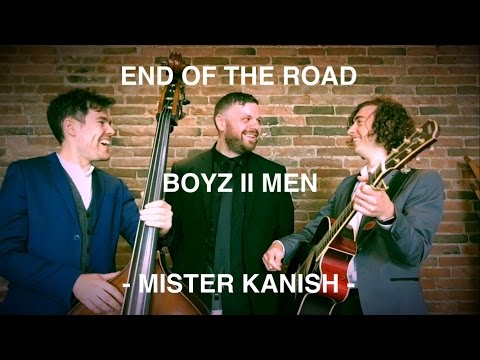 End of the Road - Boyz II Men cover by UK band Mister Kanish