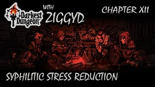 DARKEST DUNGEON w/ ZiggyD: Chapter 12 - Syphilitic Stress Reduction
