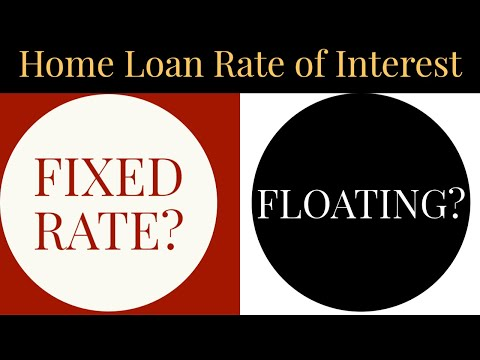 Which Home Loan is Better - FIXED or FLOATING? : Subodh gupt