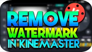 How To Remove Watermark From Kinemaster For Free ( No Cracked Version/No Root )