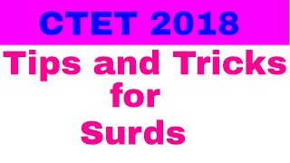 CTET 2018 Exam:Tips and Tricks on Surds and Indices for Mathematics