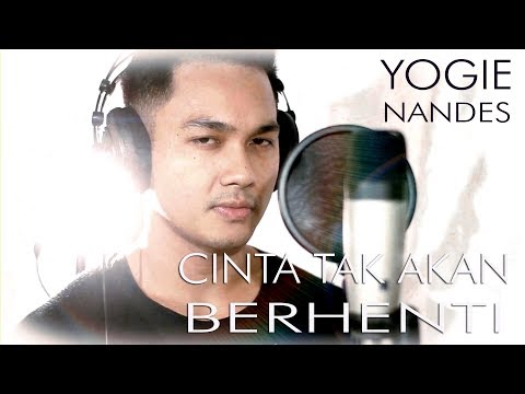 CINTA TAK AKAN BERAKHIR (ANUAR ZAIN) - COVER BY YOGIE NANDES: