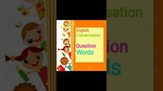 English improvement (Question words ) by Anuja Rastogi