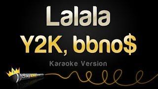 Y2K, bbno$ - Lalala (Karaoke Version)