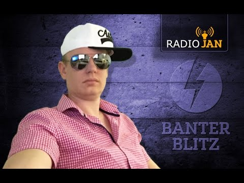 Banter Blitz with Radio Jan