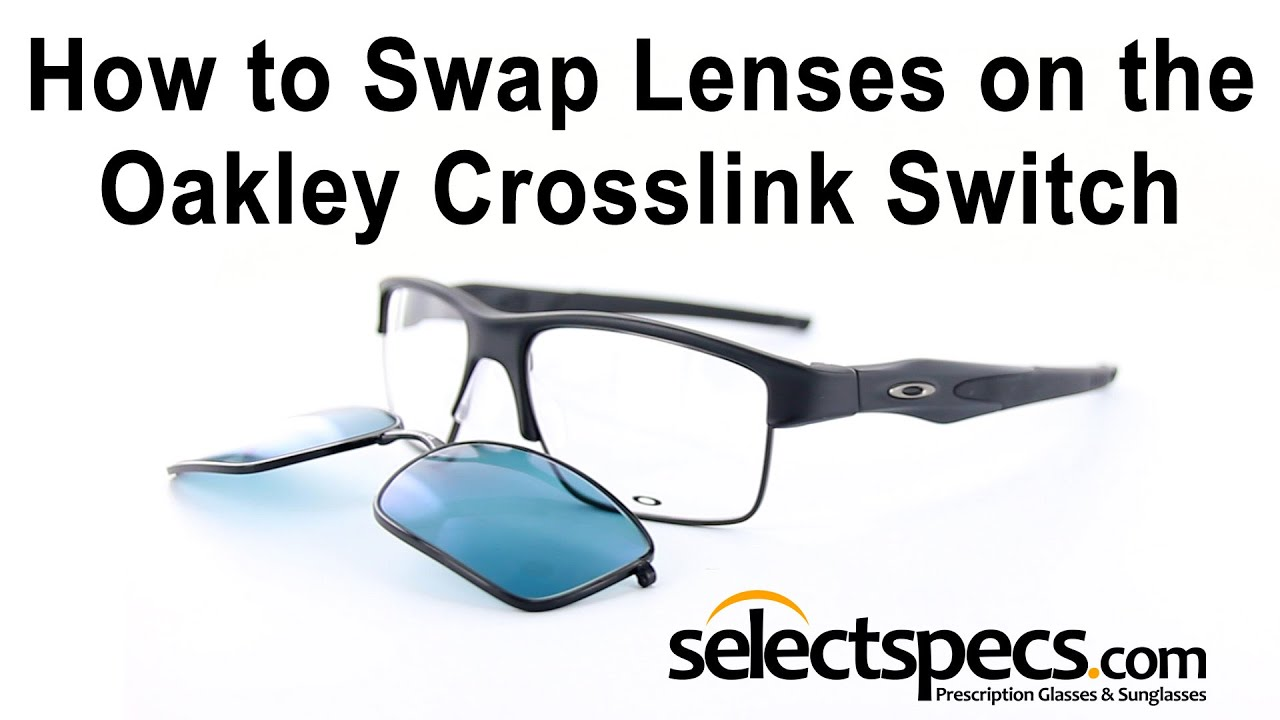 How to swap the Lenses in your Oakley Crosslink Switch - With ...