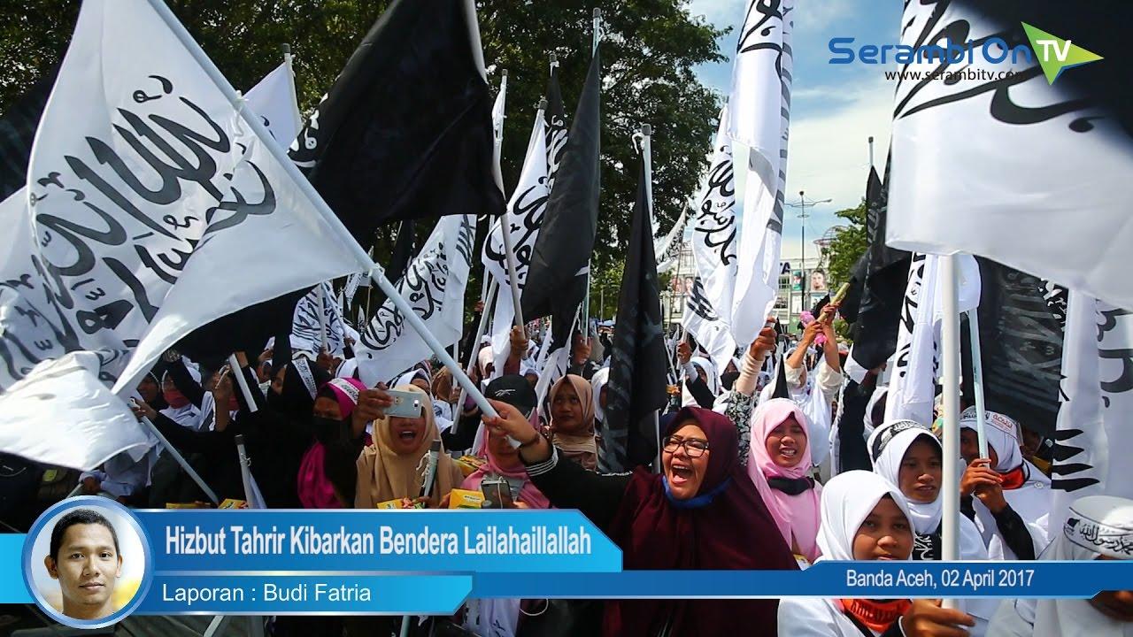 Hizbut Tahrir Kibarkan Bendera Lailahaillallah di Aceh