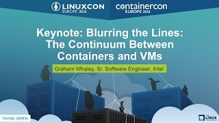 Keynote: Blurring the Lines: The Continuum Between Containers and VMs