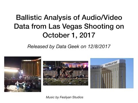 Ballistic Analysis of Las Vegas Shooting Event Reveals the Location of the Shooter