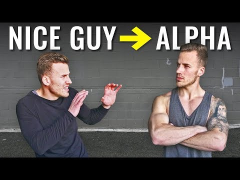 NICE GUY to ALPHA MALE (5 best tips)