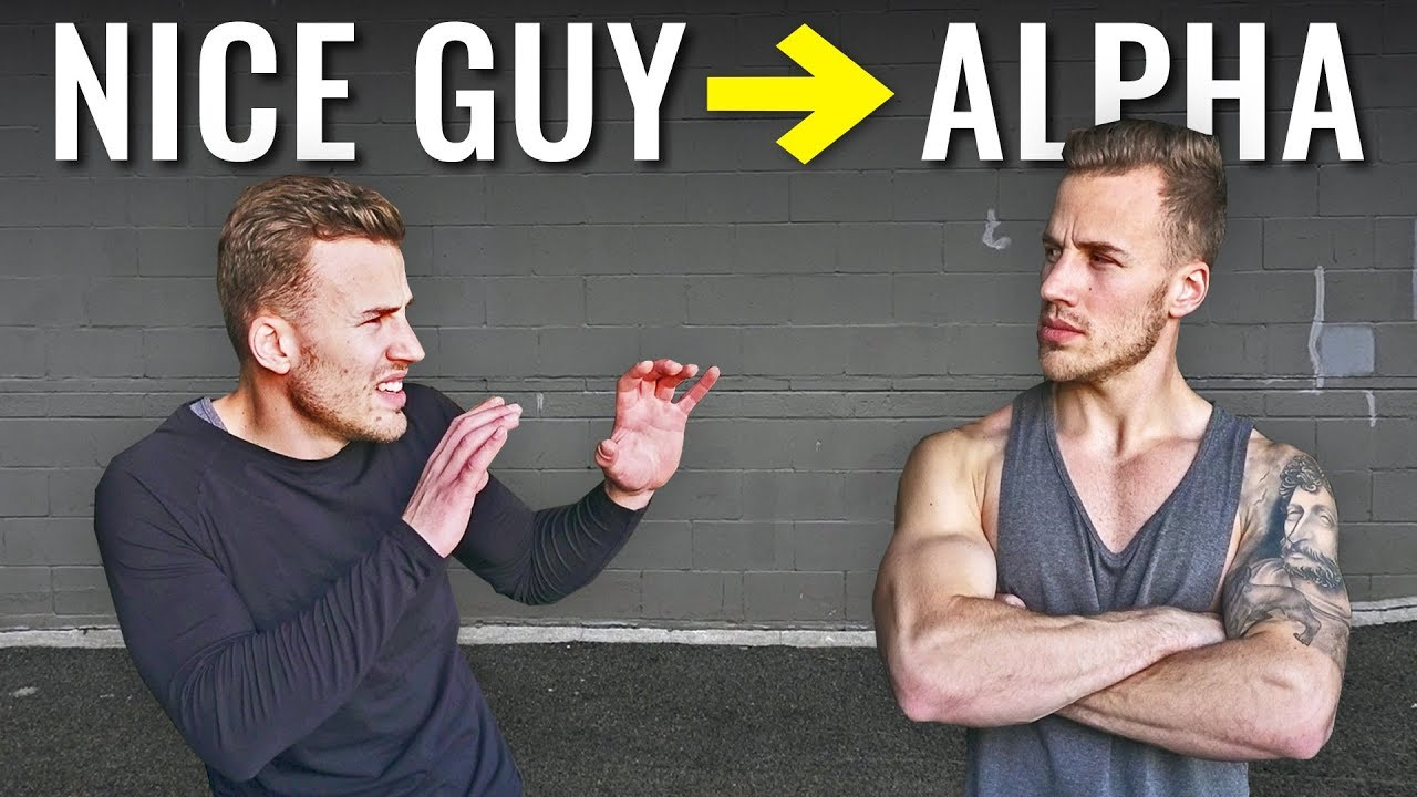Nice Guy To Alpha Male 5 Best Tips