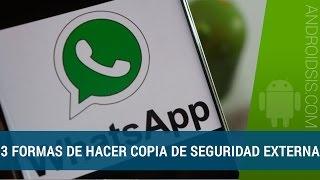 3 formas de realizar copia seguridad de WhatsApp de manera externa explicados en 5 minutos