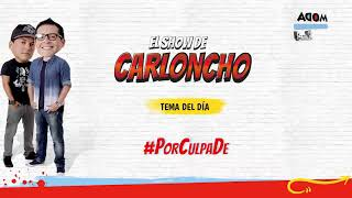 #PorCulpaDe en 'El Show de Carloncho' 21/05/2018 - Radio Moda