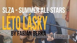 Slza - Summer All Stars - Léto lásky [cover by Fabián Berka]